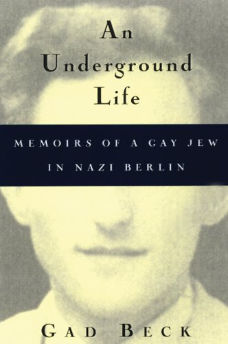 9780299165000: Underground Life: Memoirs of a Gay Jew in Nazi Berlin (Living Out: Gay and Lesbian Autobiographies)