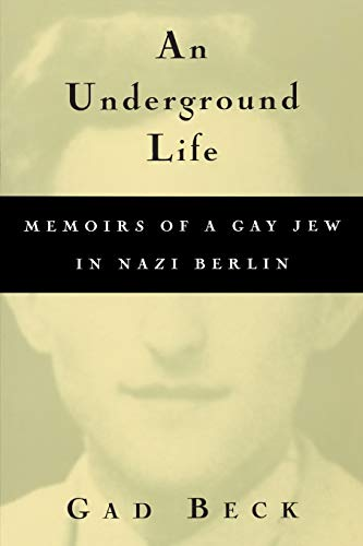 9780299165048: An Underground Life: Memoirs of a Gay Jew in Nazi Berlin (Living Out: Gay and Lesbian Autobiographies)