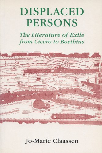 9780299166441: Displaced Persons: The Literature of Exile from Cicero to Boethius (Wisconsin Studies in Classics)