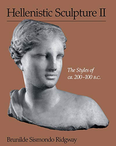 9780299167141: Hellenistic Sculpture II: The Styles of Ca. 200-100 B.C.