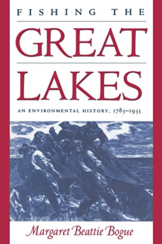 9780299167646: Fishing the Great Lakes: An Environmental History, 1783-1933