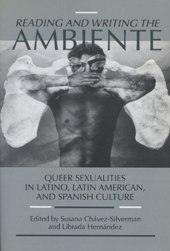 9780299167806: Reading & Writing the Ambiente: Queer Sexualities in Latino, Latin American,: Queer Sexualities in Latino, Latin American and Spanish Culture