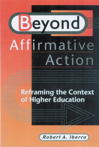 Beyond Affirmative Action: Reframing the Context of Higher Education (Hardback): Robert A. Ibarra