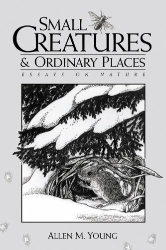 9780299169602: Small Creatures and Ordinary Places: Essays on Nature