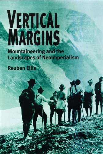 9780299170004: Vertical Margins: Mountaineering And The Landscapes Of Neoimperialism