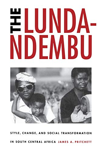 9780299171544: The Lunda-Ndembu: Style, Change, and Social Transformation in South Central Africa