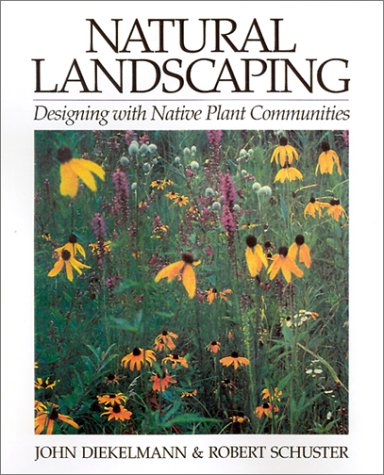 9780299173241: Natural Landscaping: Designing With Native Plant Communities