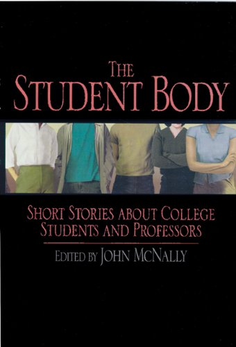 The Student Body: Short Stories about College Students and Professors (0299174042) by McNally, John