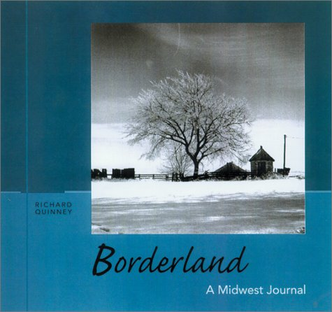 Borderland: A Midwest Journal: Quinney, Richard
