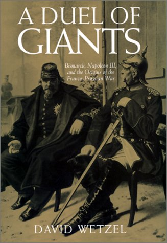 9780299174903: A Duel of Giants: Bismarck, Napoleon Iii, and the Origins of the Franco-Prussian War