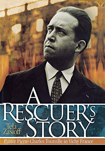 9780299175009: A Rescuer's Story: Pastor Pierre-Charles Toureille in Vichy France