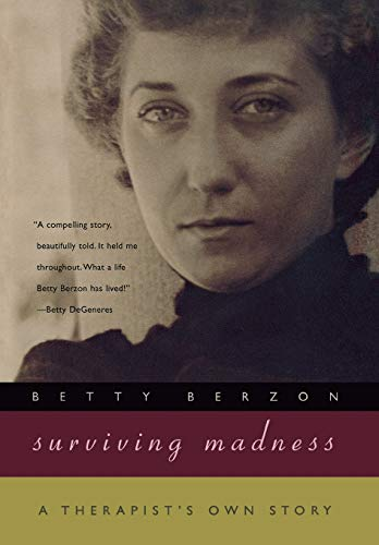Surviving Madness: A Therapist's Own Story: Berzon, Betty