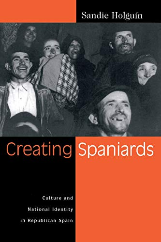 9780299176341: Creating Spaniards: Culture and National Identity in Republican Spain