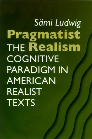 9780299176600: Pragmatist Realism: The Cognitive Paradigm In American Realist Texts