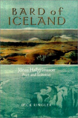 Bard of Iceland: Jónas Hallgrímsson, Poet and Scientist: Ringler, Richard