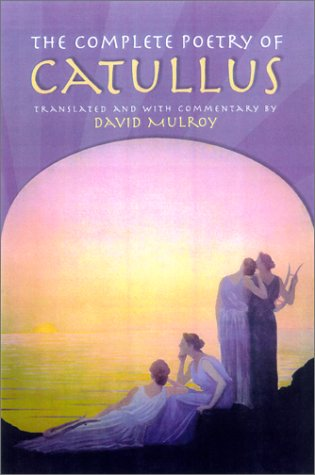 The Complete Poetry of Catullus WITH DUST JACKET!