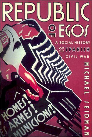 9780299178604: Republic of Egos: A Social History of the Spanish Civil War
