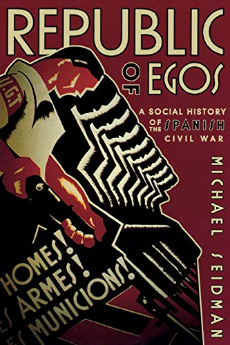 9780299178642: Republic of Egos: Social History of the Spanish Civil War: A Social History of the Spanish Civil War