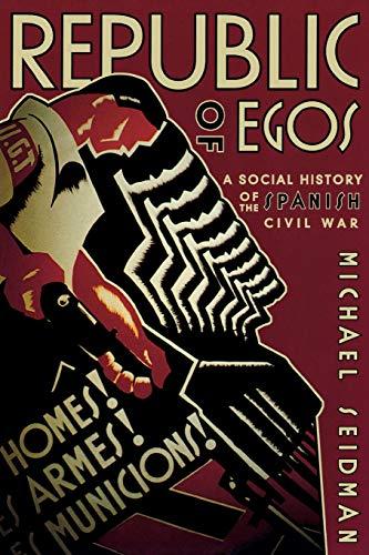 9780299178642: Republic of Egos: A Social History of the Spanish Civil War