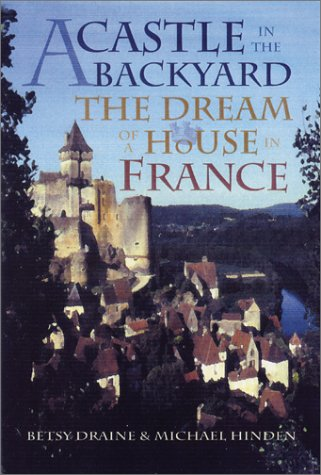 9780299179403: A Castle in the Backyard: The Dream of a House in France