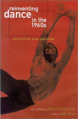 9780299180140: Reinventing Dance in the 1960s: Everything Was Possible