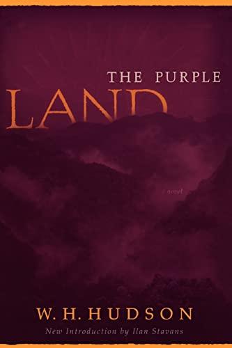 The Purple Land: W. H. Hudson