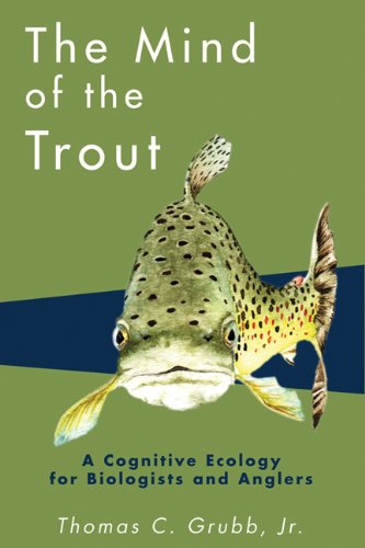 9780299183707: The Mind of the Trout: A Cognitive Ecology for Biologists and Anglers
