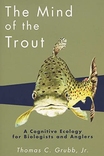 9780299183745: The Mind of the Trout: A Cognitive Ecology for Biologists and Anglers