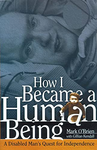 9780299184346: How I Became a Human Being: A Disabled Man's Quest for Independence (Wisconsin Studies in Autobiography)