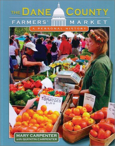 The Dane County Farmers' Market: A Personal History