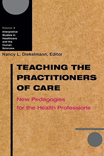 9780299184841: Teaching the Practitioners of Care: New Pedagogies for the Health Professions (Interpretive Studies in Healthcare and the Human Sciences)