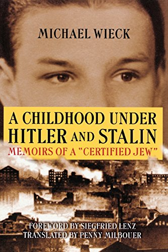 A Childhood Under Hitler and Stalin: Memoirs of a Certified Jew (Paperback): Michael Wieck