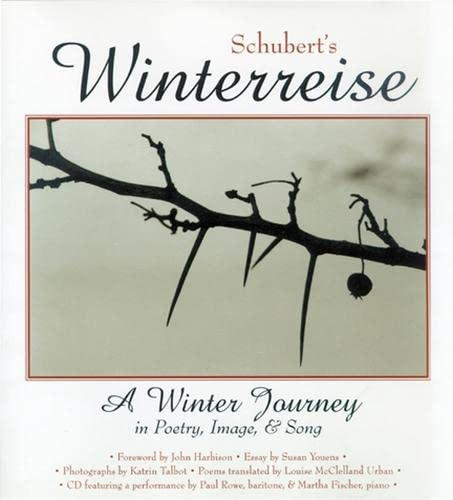 9780299186005: Schubert's Winterreise: A Winter Journey in Poetry, Image, and Song
