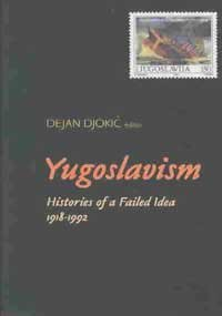 9780299186104: Yugoslavism: Histories of a Failed Idea, 1918-1992