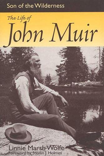 Son of the Wilderness: The Life of John Muir: Wolfe, Linnie Marsh