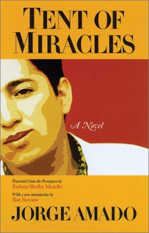 Tent of Miracles (THE AMERICAS): Jorge Amado; Translator-Barbara