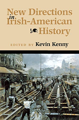 New Directions in Irish-American History (History of Ireland & the Irish Diaspora)