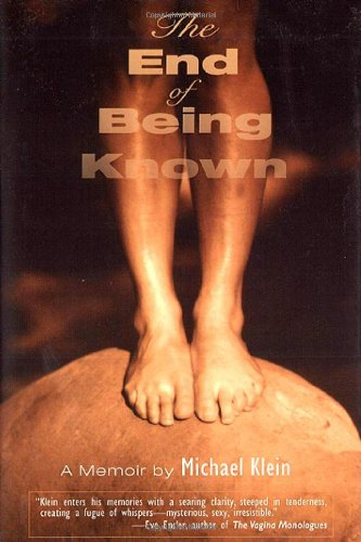 9780299188702: The End of Being Known: A Memoir (Living Out: Gay and Lesbian Autobiographies)