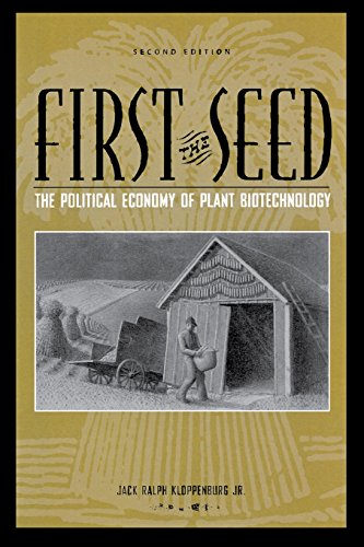 9780299192440: First the Seed: The Political Economy of Plant Biotechnology (Science & Technology in Society)