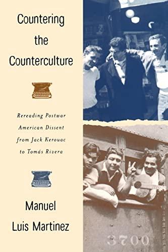 Countering the Counterculture: Rereading Postwar American Dissent: Manuel Luis Martinez