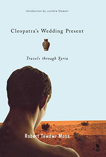 9780299192907: Cleopatra's Wedding Present: Travels through Syria (Living Out: Gay and Lesbian Autobiographies)