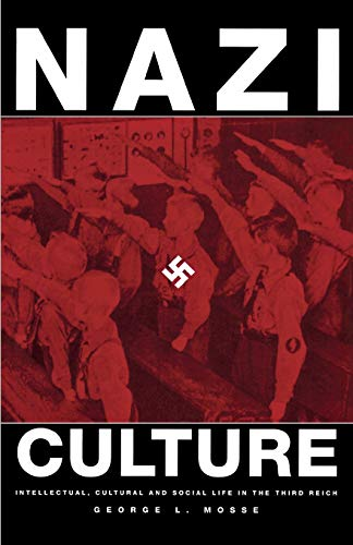 9780299193041: Nazi Culture: Intellectual, Cultural and Social Life in the Third Reich (George L. Mosse Series In Modern European Cultural and Intellectual History)