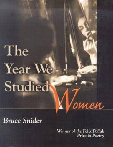 9780299193805: The Year We Studied Women (Felix Pollak Prize in Poetry)