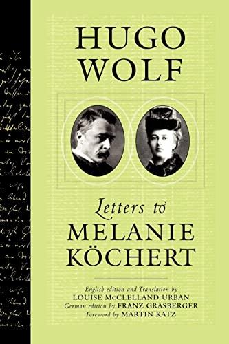 9780299194444: Hugo Wolf: Letters to Melanie Köchert