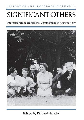 9780299194703: Significant Others: Interpersonal and Professional Commitments in Anthropology