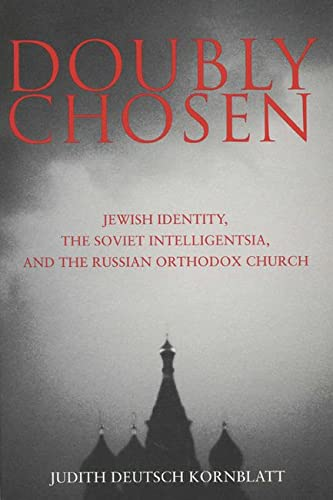 9780299194840: Doubly Chosen: Jewish Identity, the Soviet Intelligentsia, and the Russian Orthodox Church