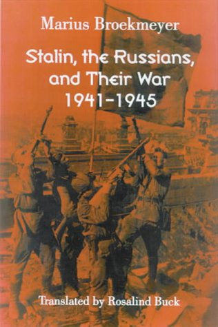 9780299195908: Stalin, the Russians, and Their War: 1941-1945