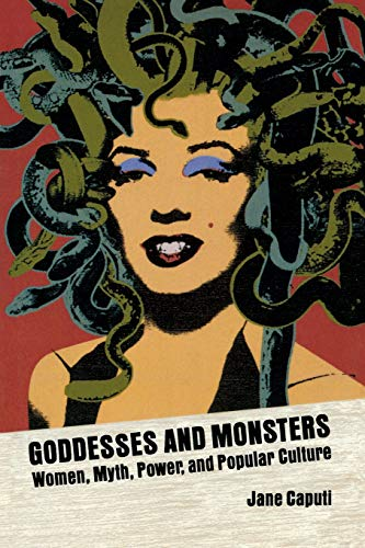 9780299196240: Goddesses and Monsters: Women, Myth, Power and Popular Culture