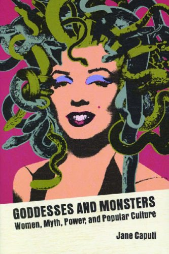 9780299196240: Goddesses and Monsters: Women, Myth, Power, and Popular Culture (Ray and Pat Browne Books (Paperback))