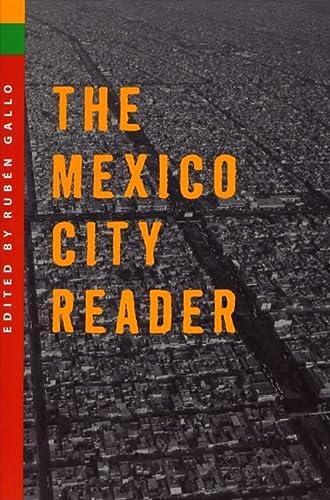 The Mexico City Reader (The Americas Series): Ruben Gallo [Editor];